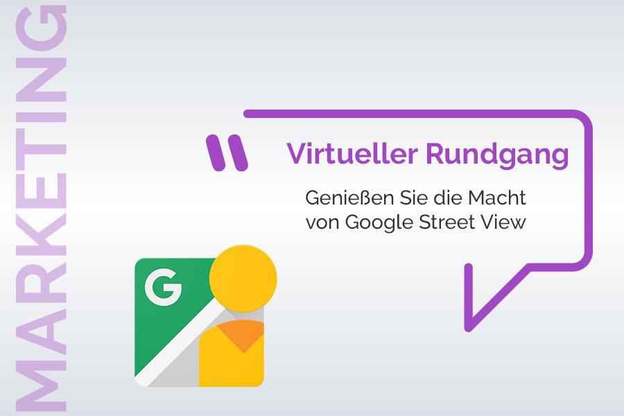 Virtueller Rundgang mit Google Street View