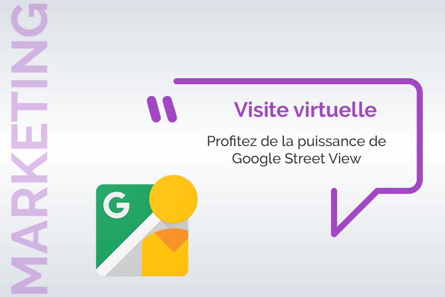 Visite virtuelle, comment utiliser Google Street View