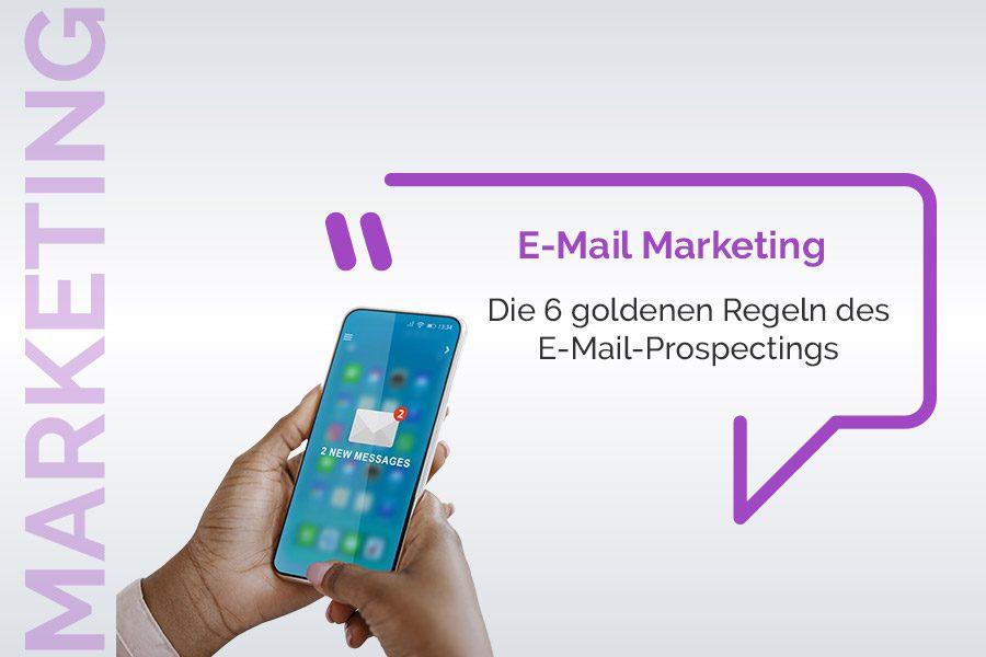 goldenen Regeln der E-Mail-Prospektierung