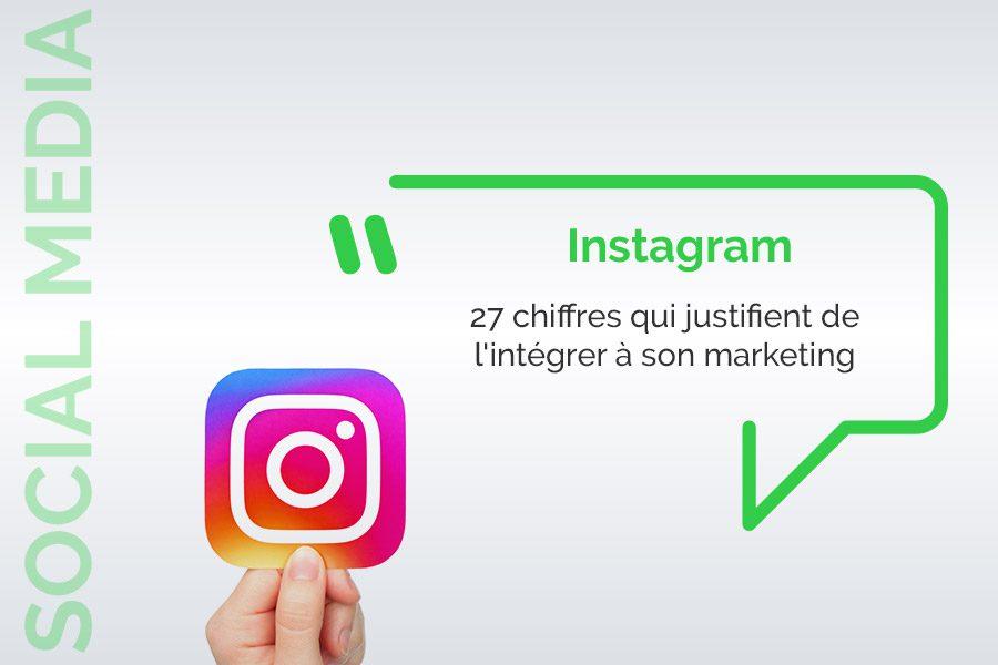 27 chiffres qui confirment qu'instagram est un outil efficace pour votre marketing