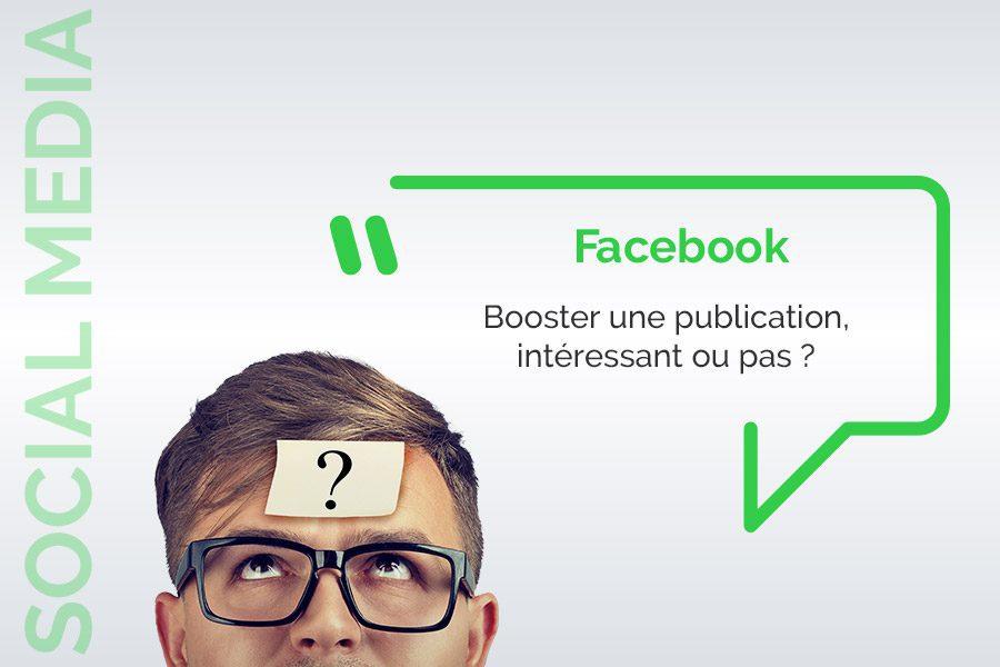 Booster une publication sur Facebook, intéressant ou pas
