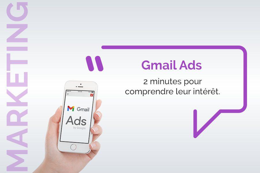 Publicités Gmail ads : 2 minutes pour comprendre leur intérêt